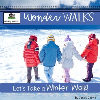 Let's Take a Winter Walk! (Science, Nature, & Inquiry)