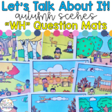 "Let's Talk About It! - ""WH"" Question Mats: Autumn Scenes"