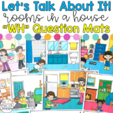 """Let's Talk About It! - """"WH"""" Question Mats: Rooms of a House"""