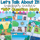 "Let's Talk About It! - ""WH"" Question Mats: Summer Scenes"