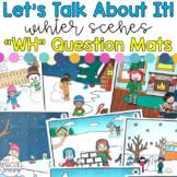 "Let's Talk About It! - ""WH"" Question Mats: Winter Scenes"