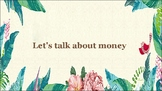 Let's Talk About Money (ESL Speaking practice for Intermed
