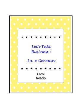 Let's Talk Business:  In * German