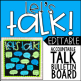 Let's Talk!  EDITABLE Accountable Talk Bulletin Board