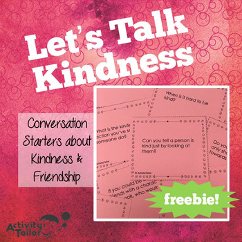 Let's Talk Kindness: Conversation Starters about Kindness #KindnessNation