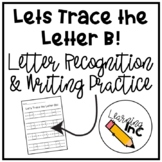 Let's Trace The Letter B!: Letter Recognition & Writing Practice