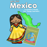 Let's Visit Mexico Country Study - Passport Around the World