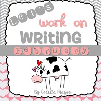 Let's Work on Writing - February - Monthly Themed Writing