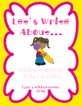 Let's Write About... Writing Prompts for Little Learners