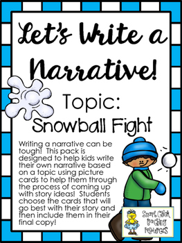Let's Write a Narrative! ~ Topic: A Snowball Fight