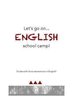 Let's go on ENGLISH school camp. Guide with short expressions.