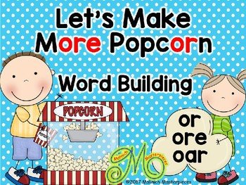 Let's make More Popcorn - Word Building with or, ore, oar