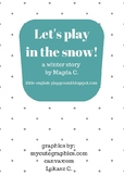Let's play in the snow - a winter story