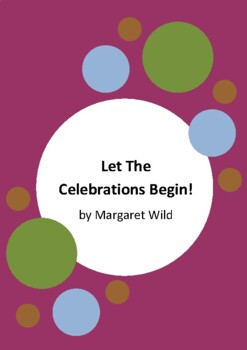Let the Celebrations Begin! by Margaret Wild - 4 Worksheets - The Holocaust