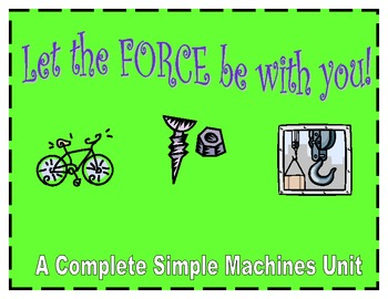 Let the FORCE be with you!....A Simple Machines Unit