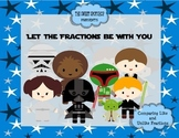 Let the Fractions Be With You Comparing Fractions Center
