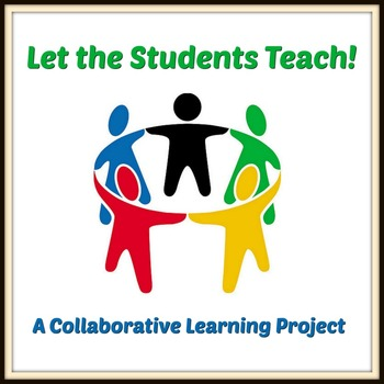Let the Students Teach! A Collaborative Learning Project