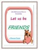 """""""Let us be Friends""""- life skill lesson plan on friendship"""