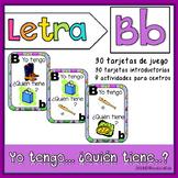 Letra B  Yo tengo… ¿Quién tiene…?