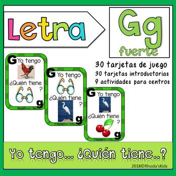 Letra G (fuerte) Yo tengo...¿Quién tiene…?