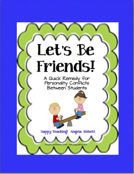 Let's Be Friends:  A Quick Remedy for Conflict Between Students