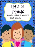 Let's Be Friends - Wonders First Grade - Unit 1 Week 4