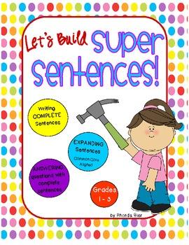 Let's Build Super Sentences - Help students write complete sentences