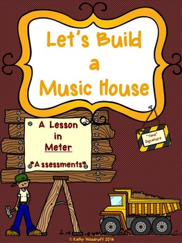 A Lesson in Meter - Let's Build a Music House - Assessments
