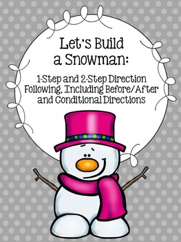 Let's Build a Snowman: 1-Step, 2-Step, Before/After and Conditional Directions