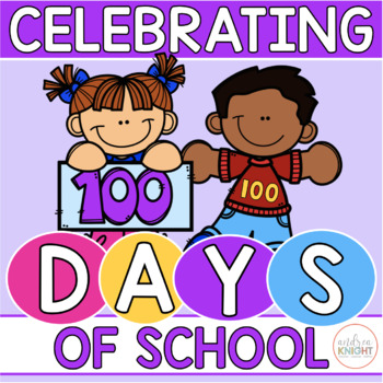 Let's Celebrate 100 Days of School  {A Full Day of Curricu