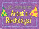Let's Celebrate! Artist's Birthdays!