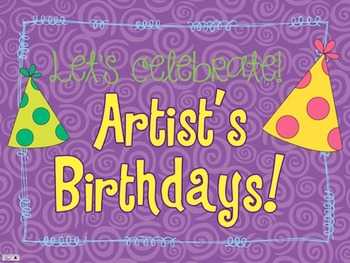 Let's Celebrate! Artist's Birthdays!