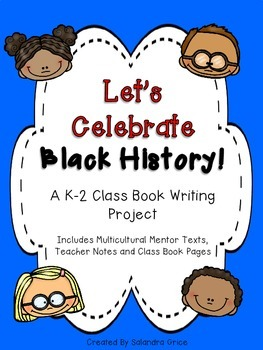 Let's Celebrate Black History! A K-2 Class Writing Project