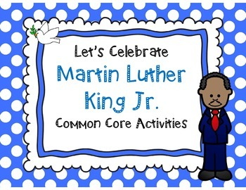 Let's Celebrate Martin Luther King Jr. Common Core Activities