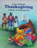 Let's Celebrate Thanksgiving-A book of drawing Fun