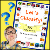 Let's Classify! (300 Picture Cards + 36 Ways to Classify)