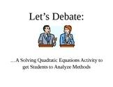 Let's Debate: Solving Quadratic Equations by Multiple Methods