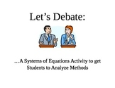 Let's Debate: Solving Systems of Equations by multiple methods