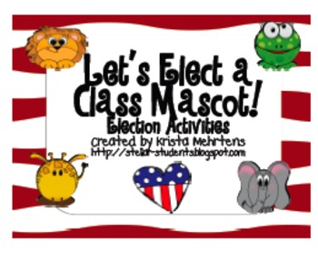 Let's Elect a Class Mascot- Election Activity for students