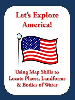 Let's Explore America: Find States, Landforms, and Bodies of Water on a Map