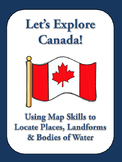 Let's Explore Canada: Find Canadian Provinces and More on a Map