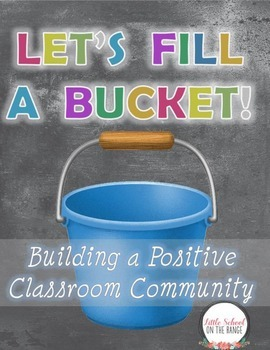 Let's Fill a Bucket - Activities to Build a Postitive Clas