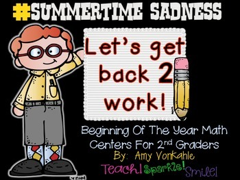Let's Get Back 2 Work!  Math Centers for the Beginning of 2nd Grade