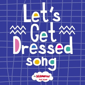 Let's Get Dressed Song