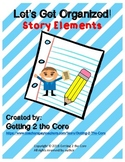 Lets Get Organized! Story Elements