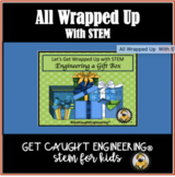 STEM All Wrapped Up! - Engineering a Gift Box