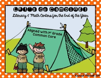 Let's Go Camping! End of the Year Literacy & Math Centers