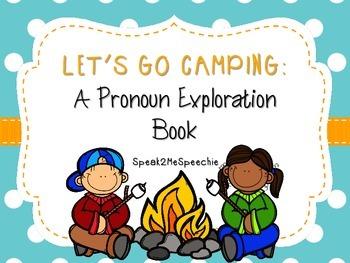Let's Go Camping: A Pronoun Exploration Book