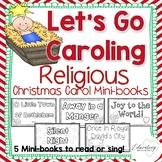 Let's Go Caroling: Religious Christmas Carol Minibooks