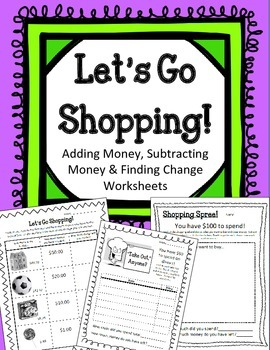 Let's Go Shopping! Adding Subtracting Money.Finding Change.Worksheets. Centers
